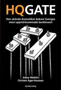 hqgate-den-okanda-dramatiken-bakom-sveriges-mest-uppmarksammade-bankkrasch